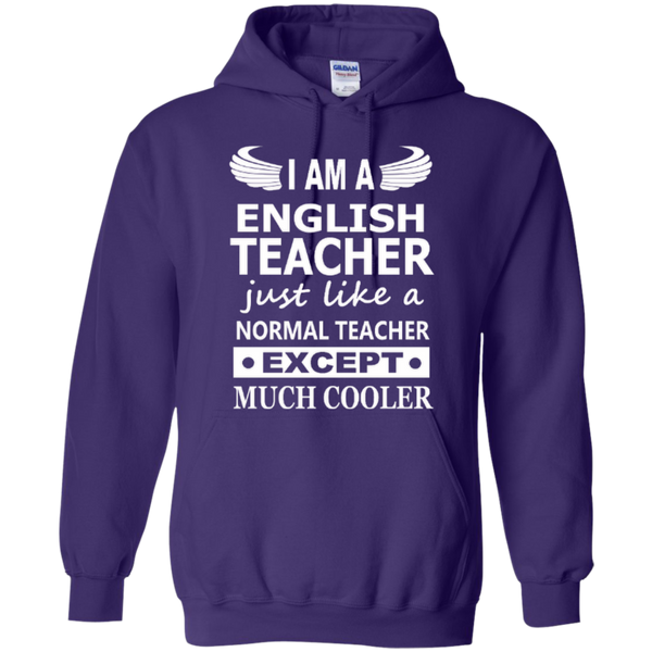 I am an English Teacher, just like a Normal Teacher except much Cooler T-shirt Hoodie - TeachersLoungeShop - 10