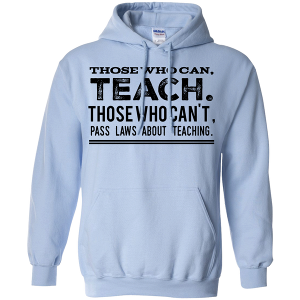 Those  who can teach, those who can't pass laws about teaching Hoodie