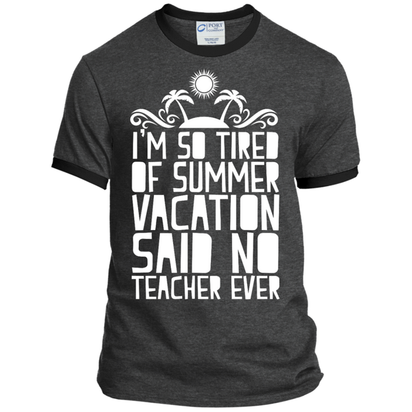 I'm So Tired of Summer Vacation Said No Teacher ever Ringer Tee - TeachersLoungeShop - 2