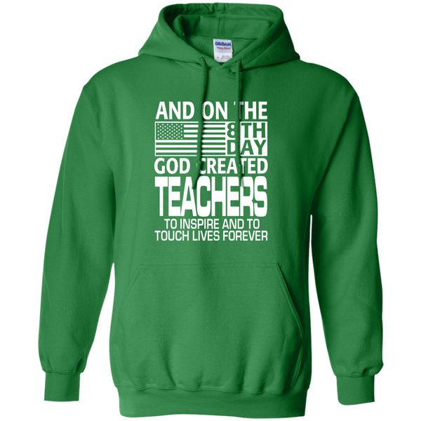 And on the 8th Day God Created Teachers to Inspire and to Touch Lives Forever Pullover Hoodie 8 oz - TeachersLoungeShop - 8
