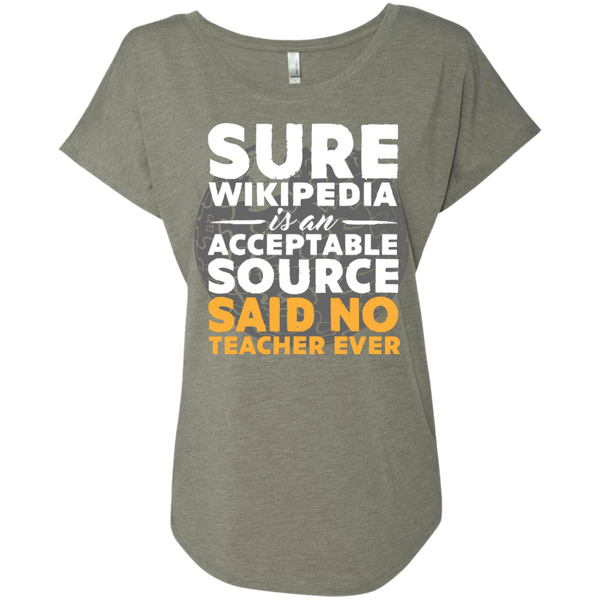 Sure Wikipedia is an Acceptable Source Said NO Teacher Ever next Level Ladies Triblend Dolman Sleeve - TeachersLoungeShop - 3