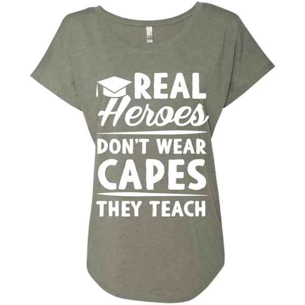 Real Heroes Dont wear capes They Teach  Next Level Ladies Triblend Dolman Sleeve - TeachersLoungeShop - 3