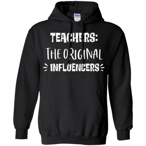 Teachers : The Original Influencers   Pullover Hoodie 8 oz.