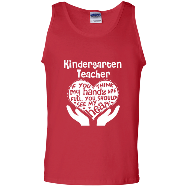 Kindergarten Teacher If You Think My Hands Are Full You Should See My Heart 100% Cotton Tank Top - TeachersLoungeShop - 2