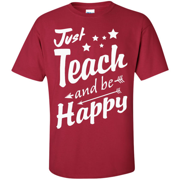 Just Teach and Be Happy  T-Shirt - TeachersLoungeShop - 5