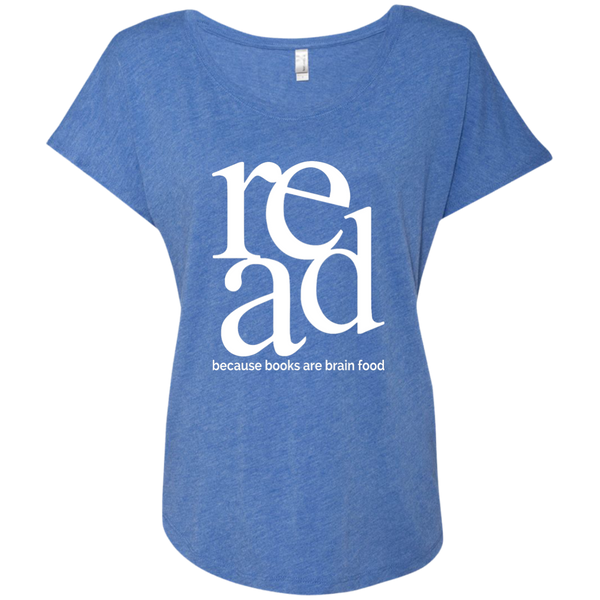 Read Because Books Are Brain Food Next Level Ladies Triblend Dolman Sleeve - TeachersLoungeShop - 6