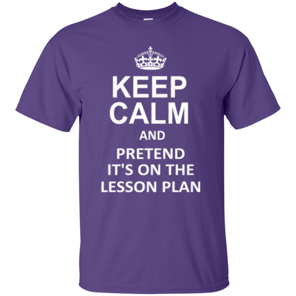 Keep Calm and Pretend It's on the lesson plan T-Shirt - TeachersLoungeShop - 4
