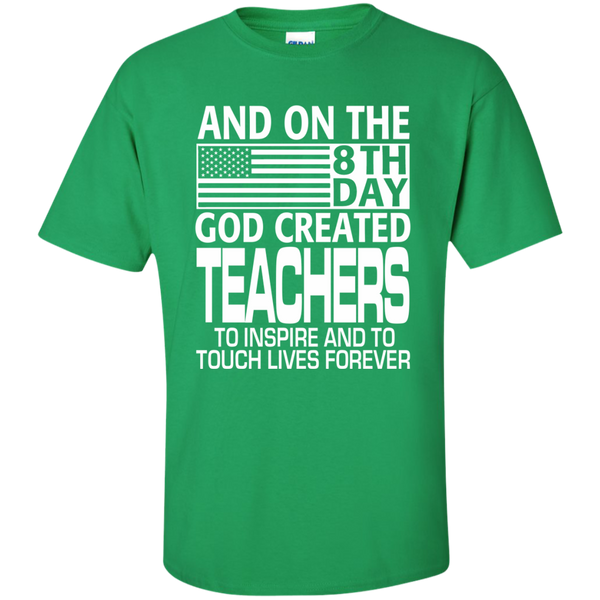 And on the 8th Day God Created Teachers to Inspire and to Touch Lives Forever Cotton T-Shirt - TeachersLoungeShop - 4