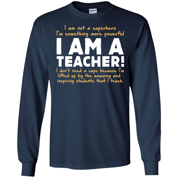 I am not a superhero I'm something more powerful I am a Teacher   Ultra Cotton Tshirt - TeachersLoungeShop - 9