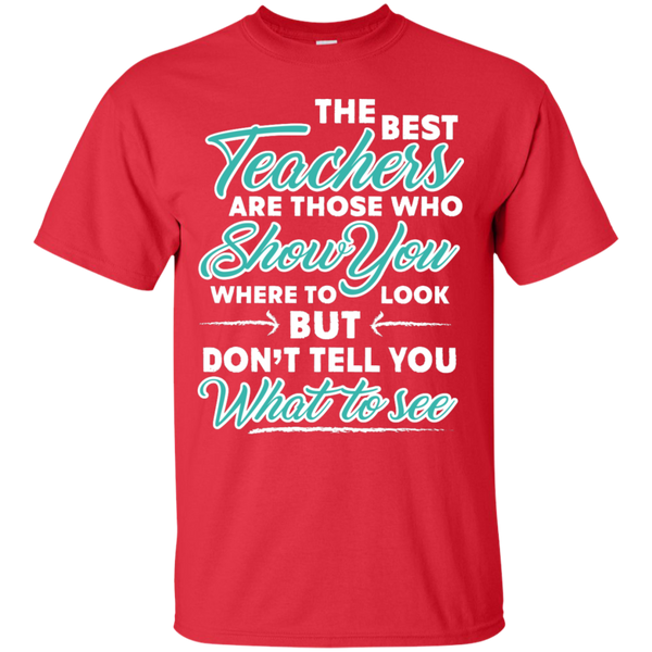The Best Teachers are those who show you  T-Shirt - TeachersLoungeShop - 3