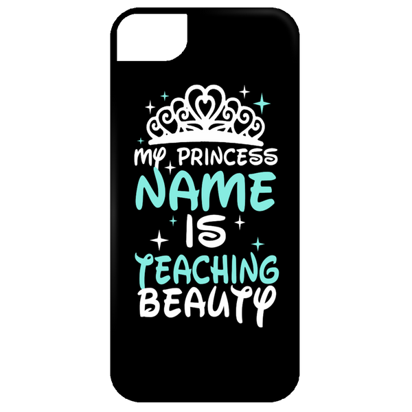 My Princess Name is Teaching Beauty Mobile iPhone 5 Case - TeachersLoungeShop - 1