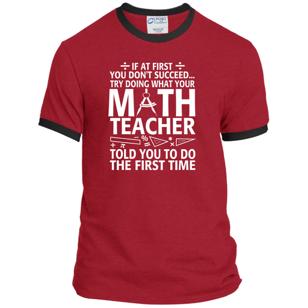 Try Doing What Your Math Teacher Told You To Do The First Time Ringer Tee - TeachersLoungeShop - 7