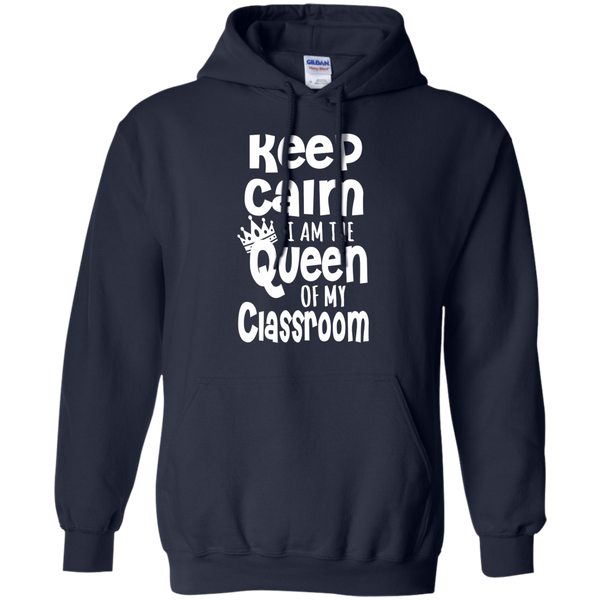 Keep Calm I am the Queen of My Classroom Pullover Hoodie 8 oz - TeachersLoungeShop - 2