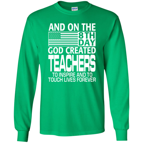 And on the 8th Day God Created Teachers to Inspire and to Touch Lives Forever LS Ultra Cotton Tshirt - TeachersLoungeShop - 5