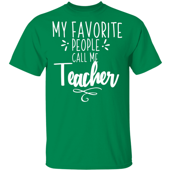 My Favorite people call me Teacher . T-Shirt