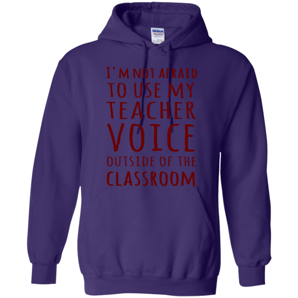 I'm not Afraid to use my Teacher Voice Outside of the Classroom T-shirt Hoodie - TeachersLoungeShop - 11