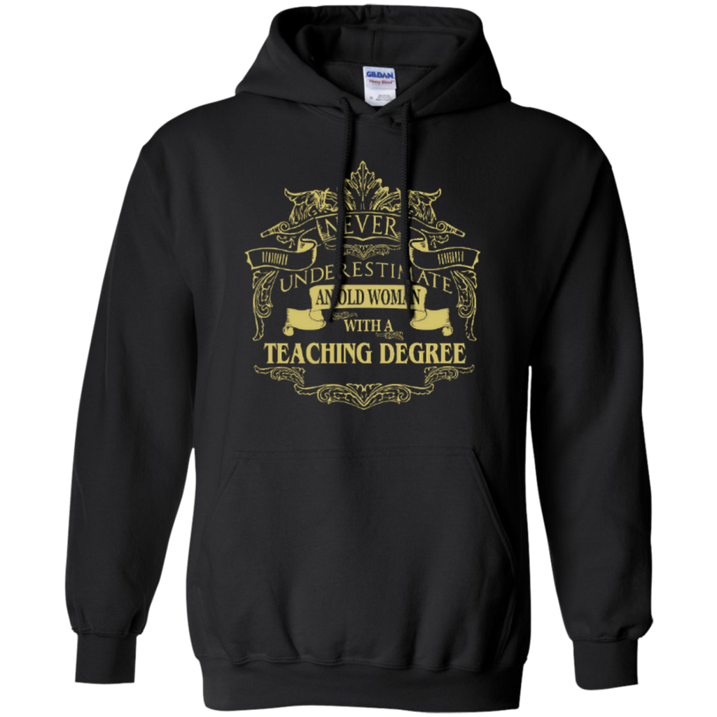 Never Underestimate An Old Woman With A Teaching Degree Pullover Hoodie 8 oz - TeachersLoungeShop - 1