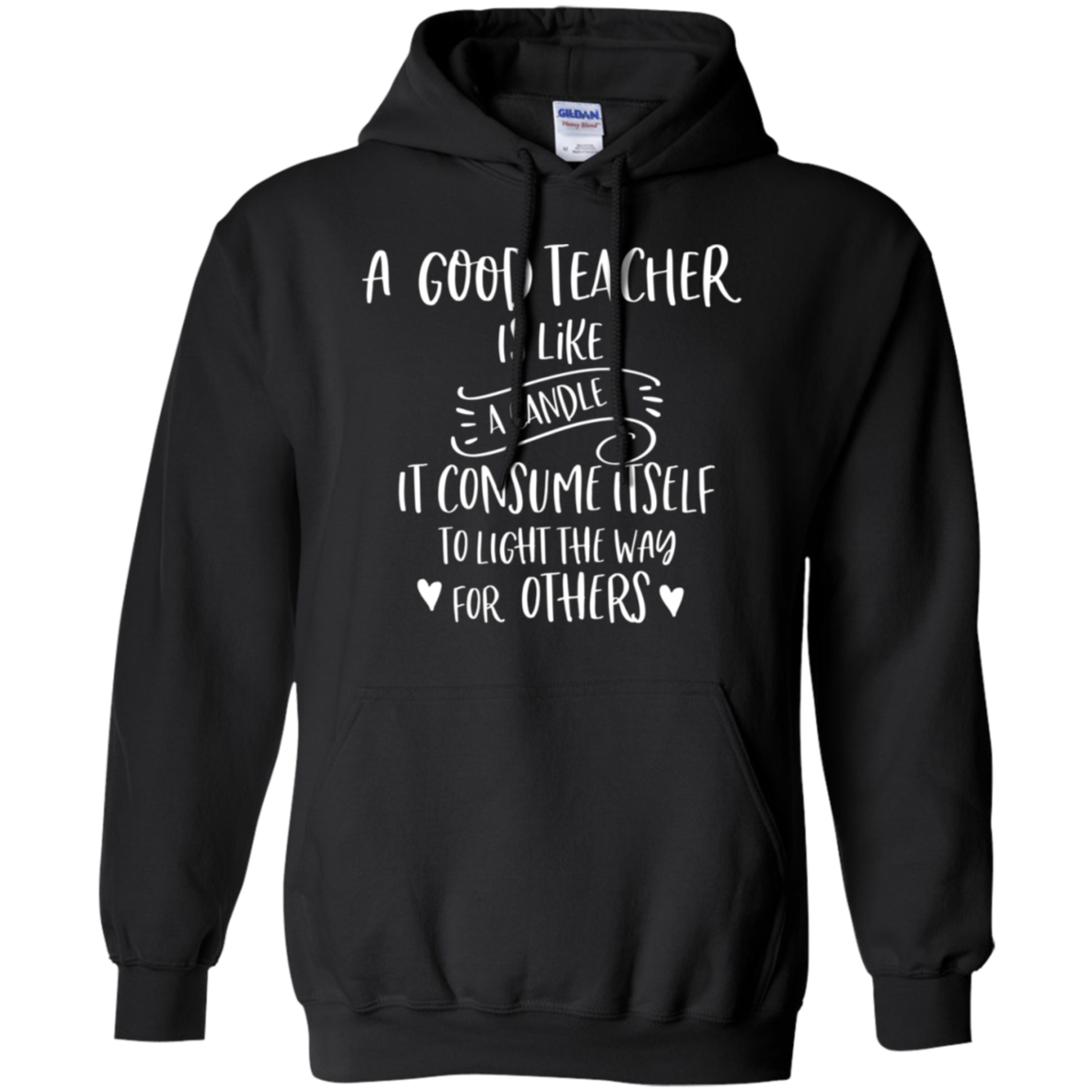 A good teacher is like a candle  Pullover Hoodie 8 oz.