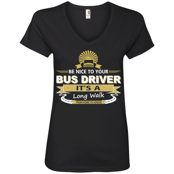 Be Nice to Your Bus Driver It's a Long Walk From Home to School Ladies' V-Neck Tee - TeachersLoungeShop - 1