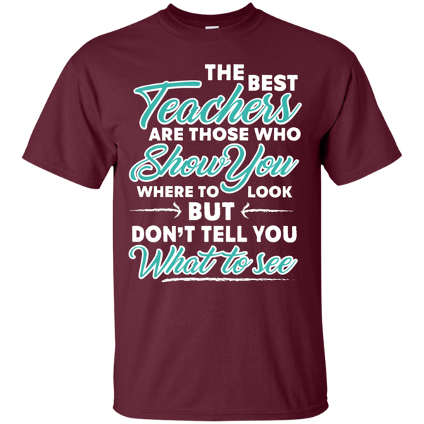 The Best Teachers are those who show you  T-Shirt - TeachersLoungeShop - 2