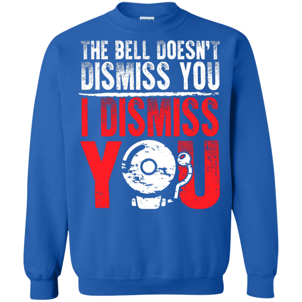 The Bell Doesn't Dismiss you I dismiss you Pullover Sweatshirt  8 oz - TeachersLoungeShop - 6