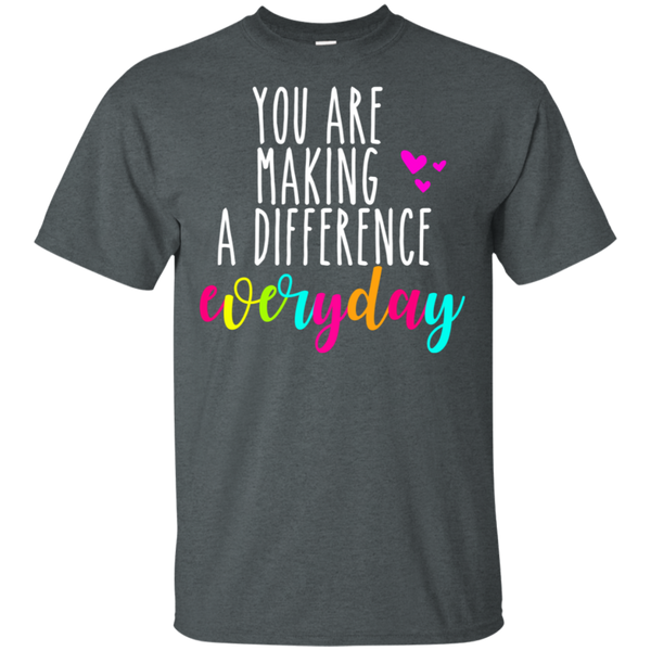 You are making a difference everyday   T-Shirt