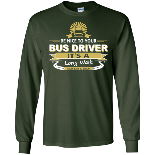 Be Nice to Your Bus Driver It's a Long Walk From Home to School LS Ultra Cotton Tshirt - TeachersLoungeShop - 2