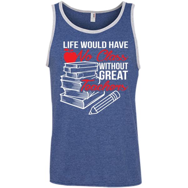 Life Would Have No Class Without Great Teachers Ringspun Cotton Tank Top - TeachersLoungeShop - 6