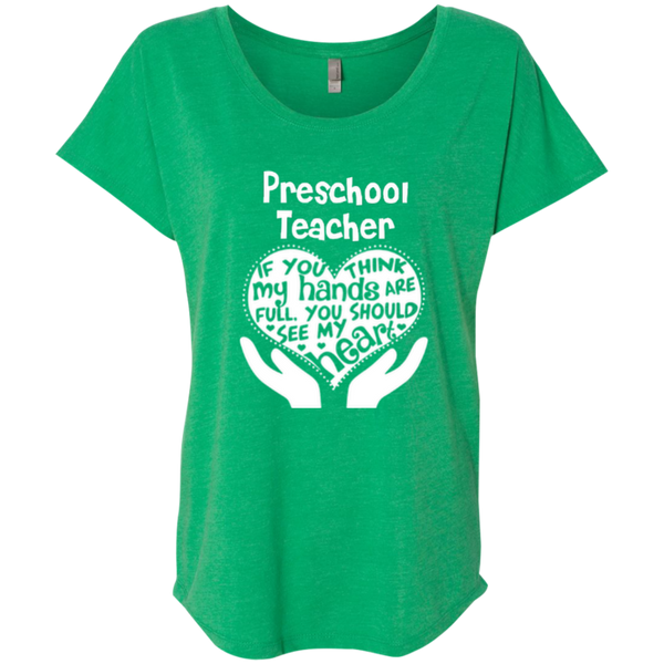 Preschool Teacher If You Think My Hands Are Full You Should See My Heart Next Level Ladies Triblend Dolman Sleeve - TeachersLoungeShop - 5
