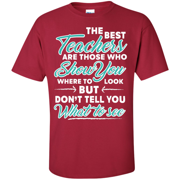 The Best Teachers are those who show you  T-Shirt - TeachersLoungeShop - 7