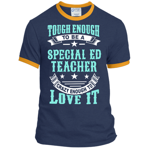 Tough Enough to be a Special Ed Teacher Crazy Enough to Love It Ringer Tee - TeachersLoungeShop - 1