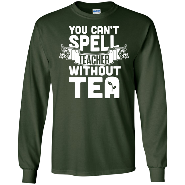 You Can't Spell Teacher without Tea  LS Ultra Cotton Tshirt - TeachersLoungeShop - 3