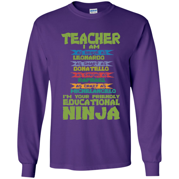 Teacher I'm Your Friendly Educational Ninja LS Ultra Cotton Tshirt - TeachersLoungeShop - 10