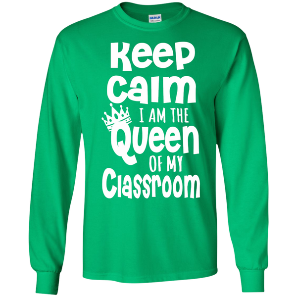 Keep Calm I am the Queen of My Classroom LS Cotton Tshirt - TeachersLoungeShop - 9