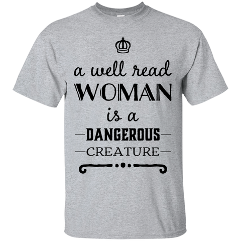 A well read woman is a dangerous Creature  T-Shirt