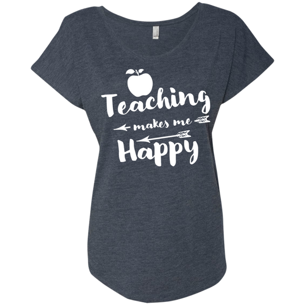 Teaching makes me Happy  Next  Level Ladies Triblend Dolman Sleeve - TeachersLoungeShop - 5
