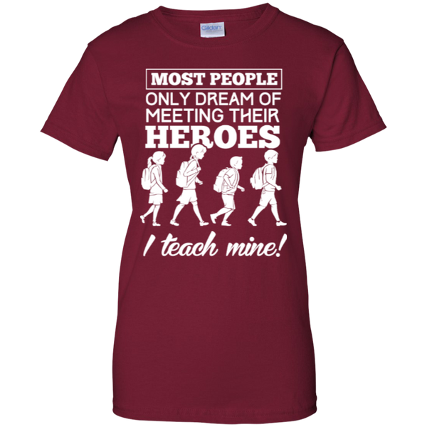 Most people only dream of meeting their heroes i teach mine   Custom 100% Cotton T-Shirt - TeachersLoungeShop - 2