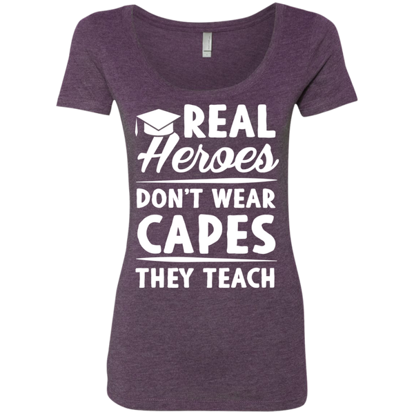 Real Heroes Dont wear capes They Teach  Next Level Ladies Triblend Scoop - TeachersLoungeShop - 3