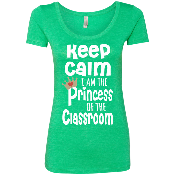 Keep Calm I am the Princess of the Classroom Next Level Ladies Triblend Scoop - TeachersLoungeShop - 2
