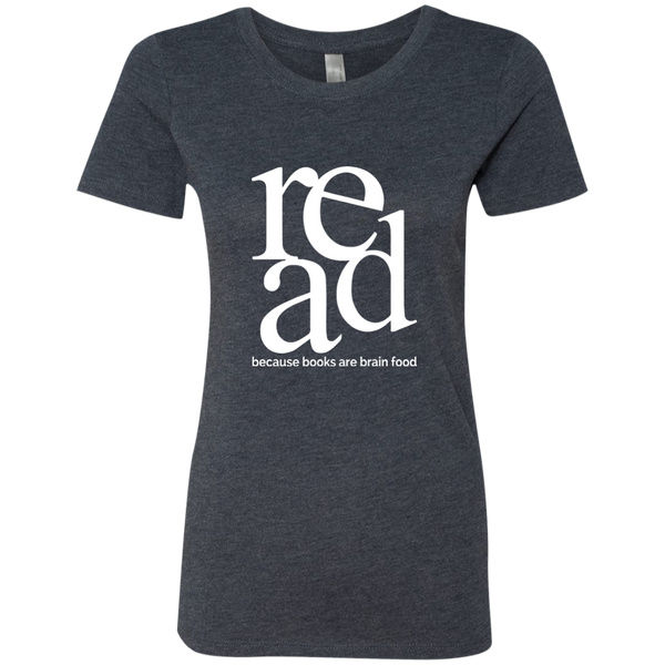 Read Because Books Are Brain Food Next Level Ladies Triblend T-Shirt - TeachersLoungeShop - 8