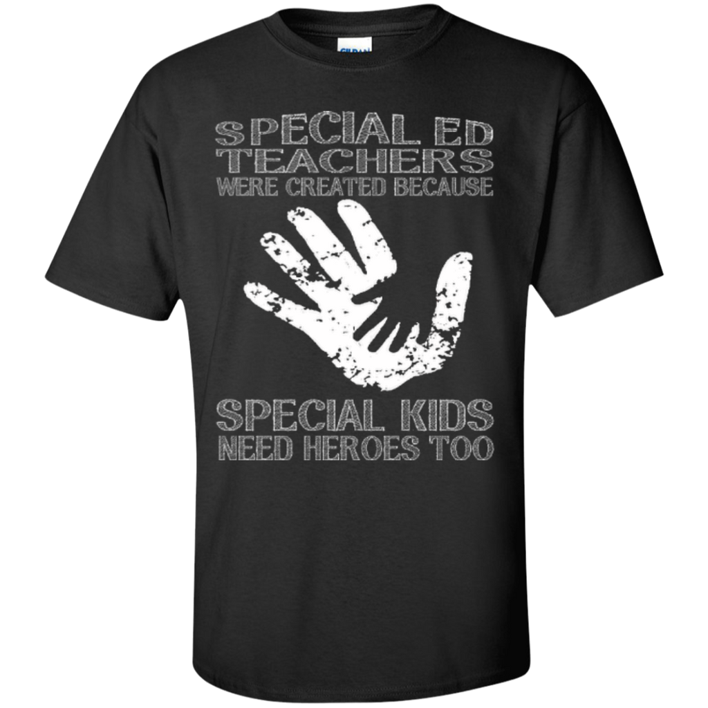 Special Ed Teachers are Created because Special Kids need Heroes T-shirt Hoodie - TeachersLoungeShop - 1