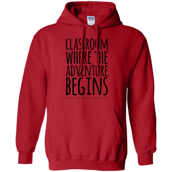 Classroom where the adventure begins  LS   Hoodie 8 oz.