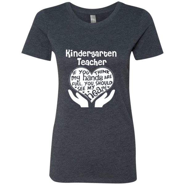 Kindergarten Teacher If You Think My Hands Are Full You Should See My Heart Next Level Ladies Triblend T-Shirt - TeachersLoungeShop - 5