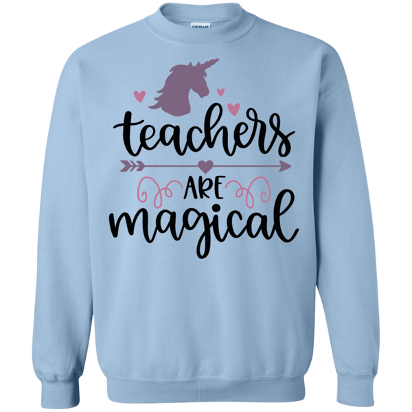 Teachers are magical  Sweatshirt