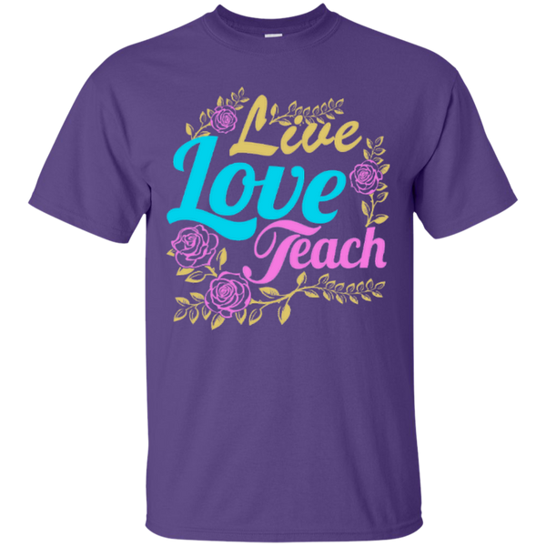 Teacher Live Love Teach T-Shirt - TeachersLoungeShop - 6