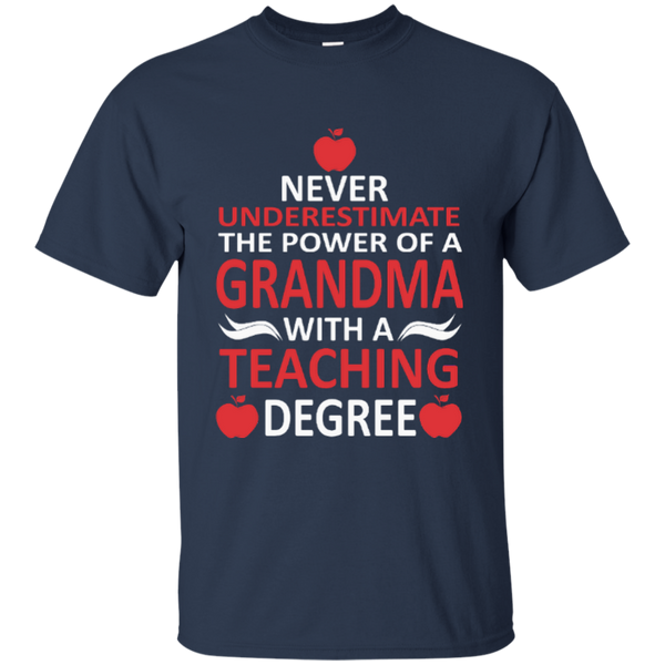 Never Underestimate The Power Of A Grandma With A Teaching Degree Cotton T-Shirt - TeachersLoungeShop - 6