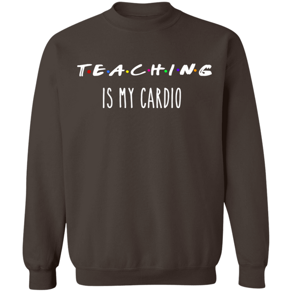 Teaching is my cardio  Crewneck Pullover Sweatshirt  8 oz.