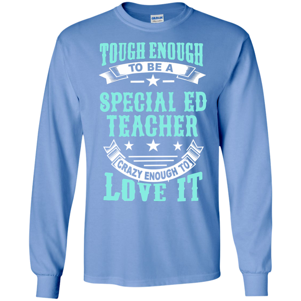 Tough Enough to be a Special Ed Teacher Crazy Enough to Love It LS Ultra Cotton Tshirt - TeachersLoungeShop - 6