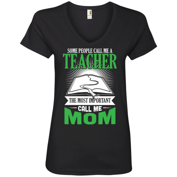 Some people call me a Teacher the most important call me MOM  Ladies  V-Neck Tee - TeachersLoungeShop - 3