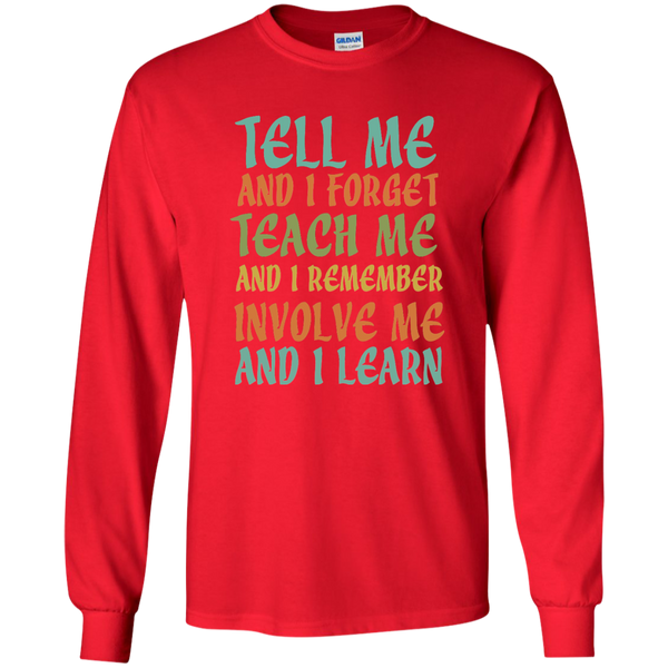 Tell Me and I Forget Teach Me and I Remember Involve Me and I Learn LS Ultra Cotton Tshirt - TeachersLoungeShop - 6
